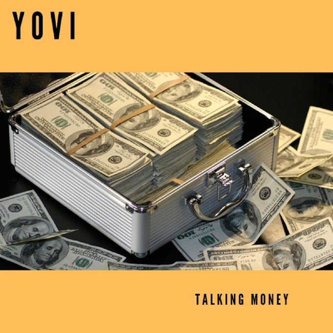 [ MUSIC ] Yovi – Talking Money | MP3 DOWNLOAD