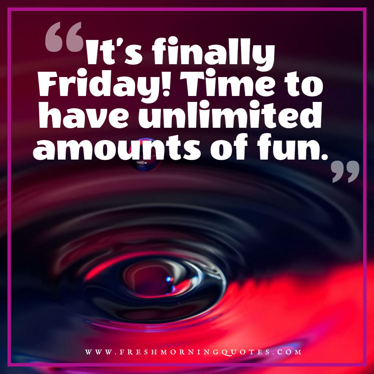 its finally Friday weekend quotes