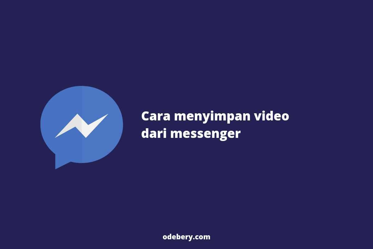 Cara download video si messenger