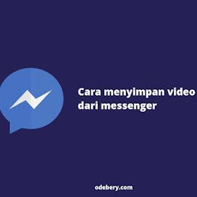 Cara Menyimpan Video dari Messenger ke Galeri