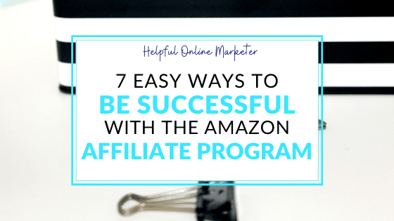 amazon affiliate program, amazon affiliate tips, amazon affiliate marketing.