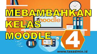 Sebelumnya sudah kami bahas perihal mendaftar elearning moodle hosting gratis TAS:  CARA SINGKAT MEMBUAT KELAS ELEARNING MOODLE