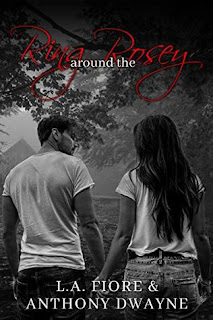 Ring Around the Rosey by LA Fiore and Anthony Dwayne