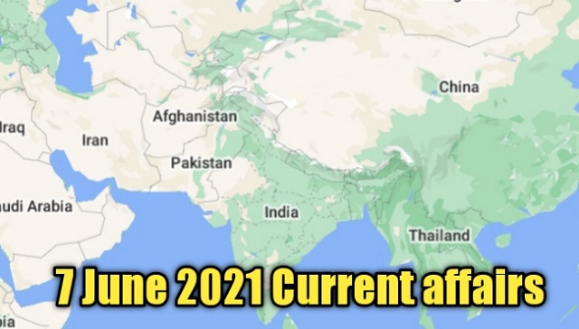 Top 7 june 2021 National and international current affairs in hindi