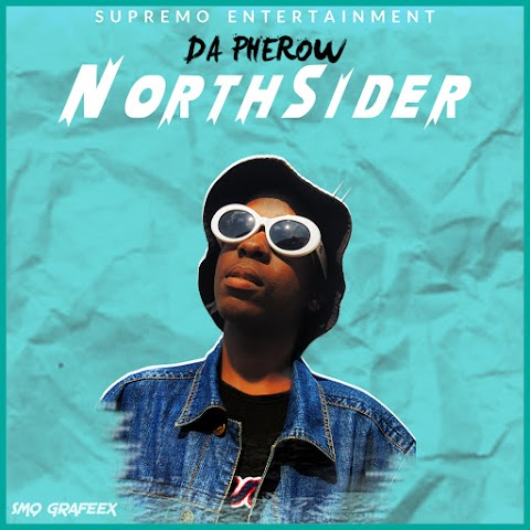 [ Audio ] Da Pherow - Northsider