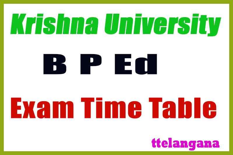 Krishna University B P Ed Exam Time Table