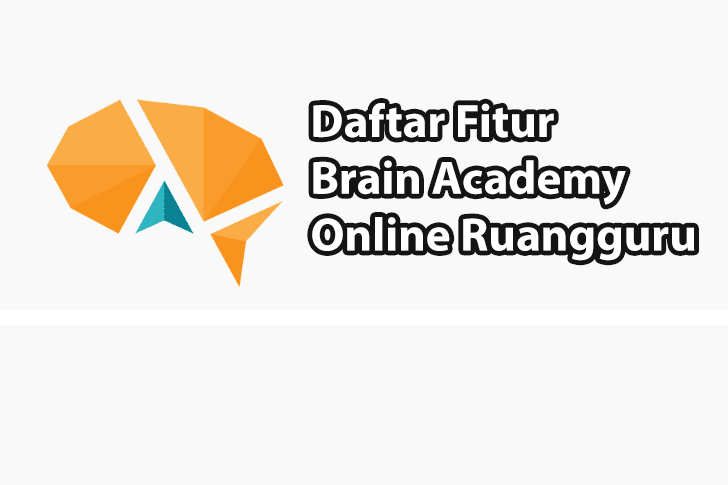 10 Fitur Menarik Brain Academy Online Ruangguru