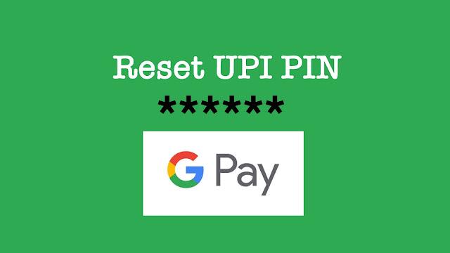 Reset or change UPI PIN on Google Pay