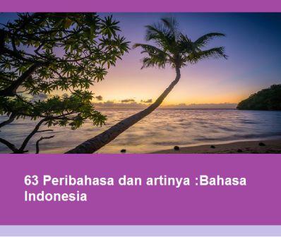 63 Peribahasa Dan Artinya Bahasa Indonesia Padahakan