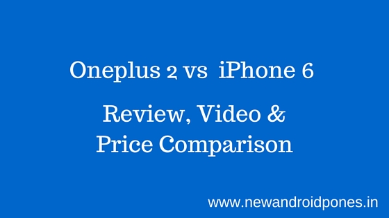 oneplus 2 vs iphone 6