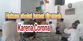 Hukum sholat jumat dirumah karena corona