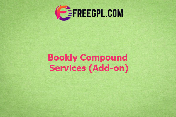 Bookly Compound Services (Add-on) Nulled Download Free