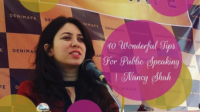 10 Wonderful Tips For Public Speaking | Nancy Shah