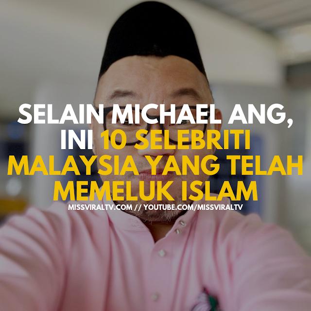 Selain Michael Ang, Ini 10 Selebriti Malaysia Yang Telah Memeluk Islam