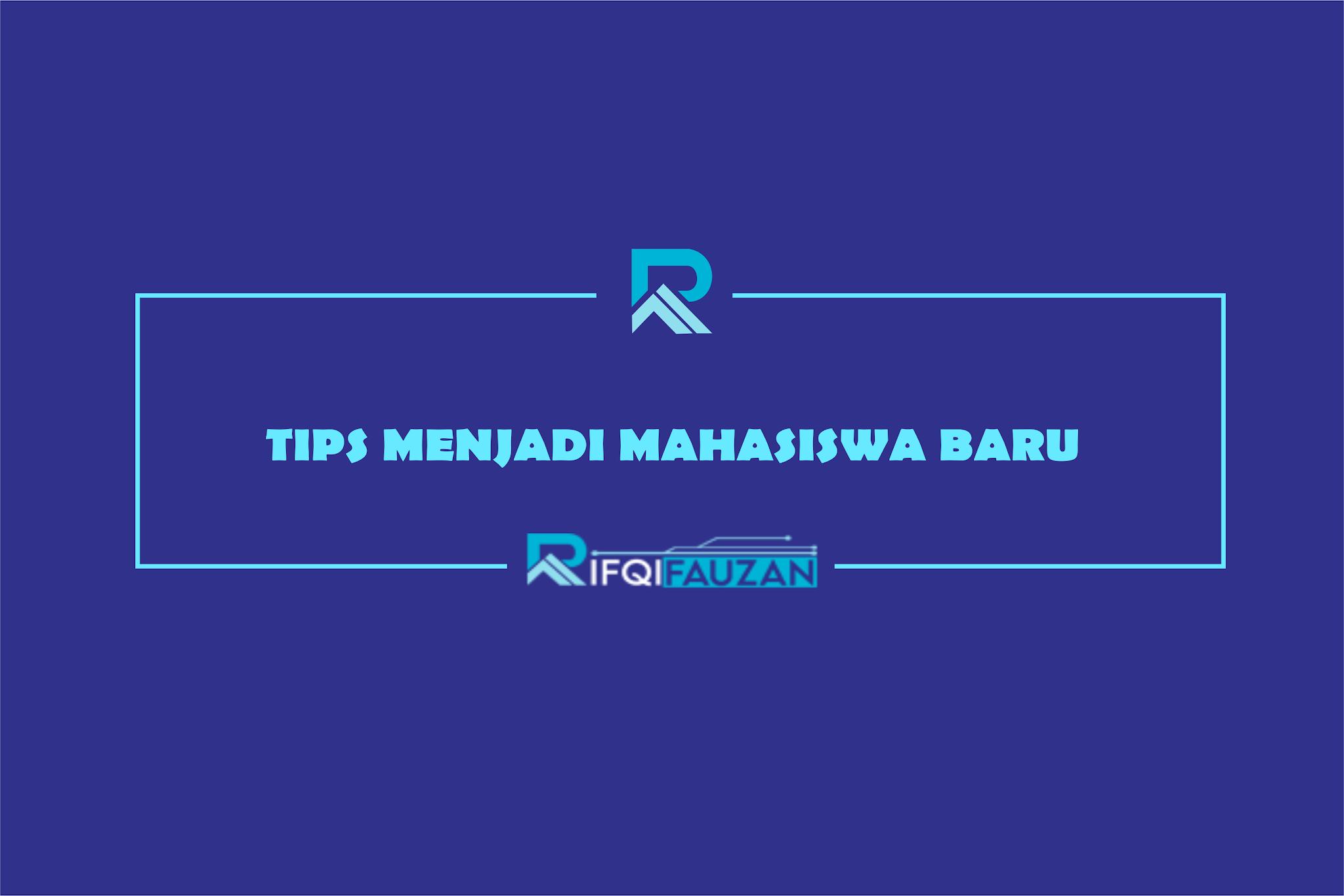 MAHASISWA BARU GAK USAH KIKUK KETAHUI TIPE, TIPS DAN TRIKNYA KETIKA KAMU JADI MAHASISWA BARU !!!
