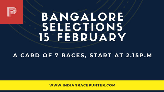 Bangalore Race Selections 15 February, India Race Tips by indianracepunter,
