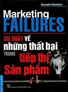 Marketing Failures - Sự Thật Về Những Thất Bại Trong Tiếp Thị Sản Phẩm - Donal O'Shea