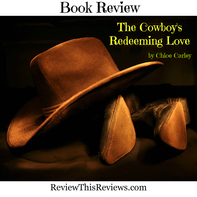 The Cowboy's Redeeming Love Christian Historical Fiction Book Reviewed