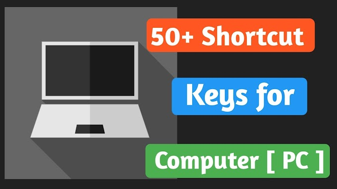 50+ Shortcut keys For computer [Shortcut keys for Pc]