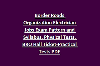 Border Roads Organization Electrician Jobs Exam Pattern and Syllabus, Physical Tests, BRO Hall Ticket-Practical Tests PDF