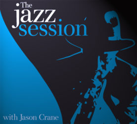 Please check out my interview on THE JAZZ SESSION w/Jason Crane