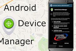 Apa Itu Android Device Manager ? Berikut Penjelasan dan Fungsinnya