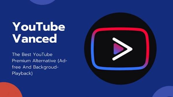 Tải về Youtube Vanced mới nhất, khắc phục sự cố đăng nhập, chặn quảng cáo và một số lỗi khác