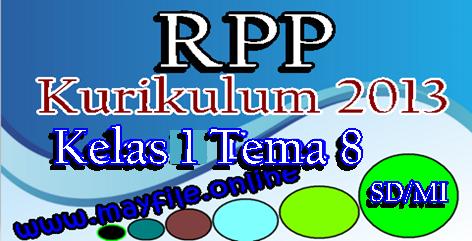Download RPP K13 Kelas 1 Tema 8 Lengkap