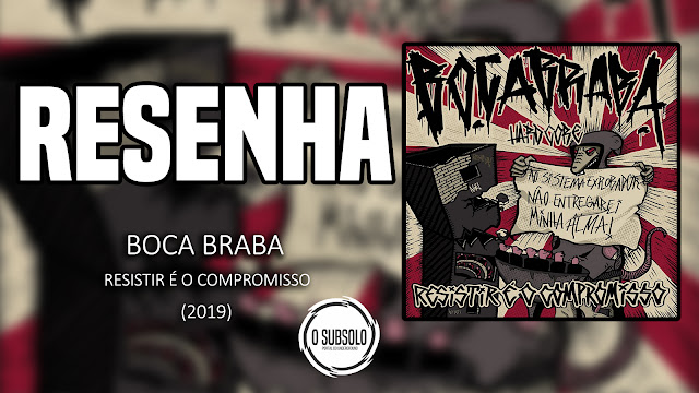 O SUBSOLO | RESENHA | BOCA BRABA - RESISTIR É O COMPROMISSO (2019)