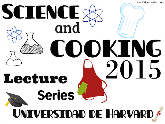 Science and Cooking 2015 Lecture Series: Universidad de Harvard