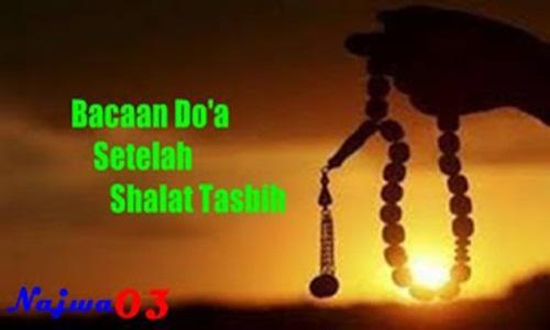 Bacaan Do'a Setelah Shalat Tasbih Lengkap Dengan Artinya