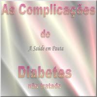 Banner fazendo a chamada para as Complicações do Diabetes quando não há o tratamento adequado da doença.