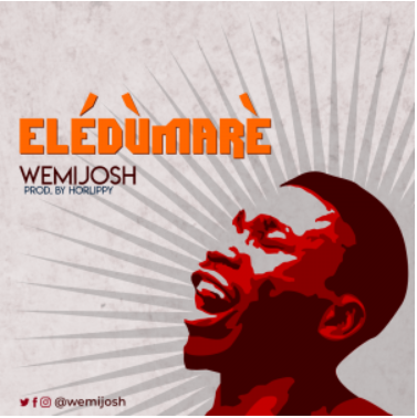 Eledumare Lyrics by WemiJosh