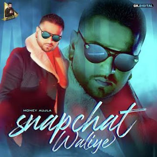 Snapchat Waliye - Money Mp3 Downlaod