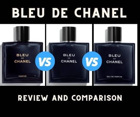 Bleu De Chanel EDT vs EDP (vs Parfum)