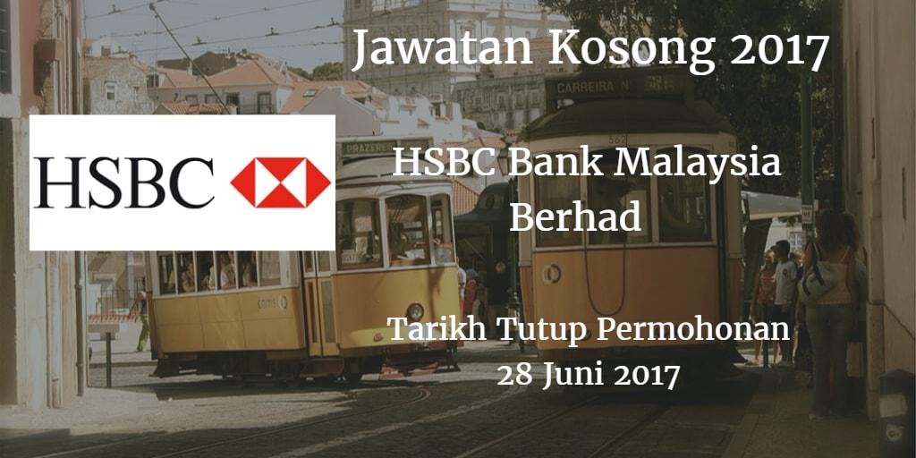 Jawatan Kosong HSBC Bank Malaysia Berhad 28 Juni 2017