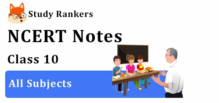 NCERT Revision Notes for Class 10