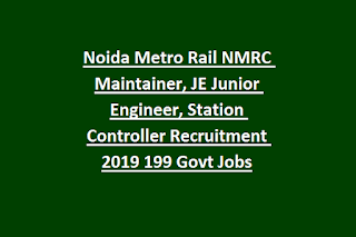 Noida Metro Rail NMRC Maintainer, JE Junior Engineer, Station Controller Recruitment 2019 199 Govt Jobs