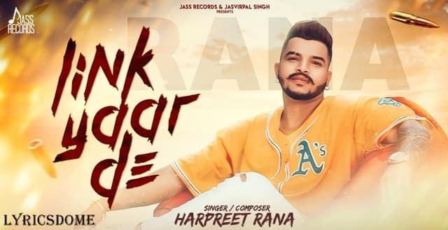 Link Yaar de Lyrics - Harpreet Rana