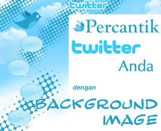 Membuat dan Mengganti Background Twitter