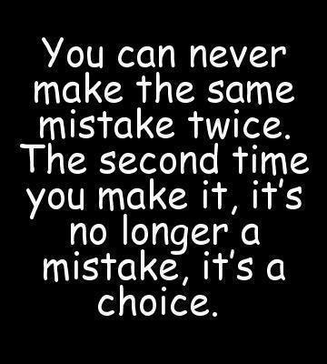 Never Make The Same Mistake Twice Love Quotes And Covers