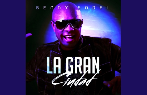 La Gran Ciudad | Benny Sadel Lyrics