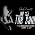 Video | Paul Clement Ft J.Lwaga,A.Magoti,C.John,Zoravo,J.Kavishe and T We Are The Same | Download