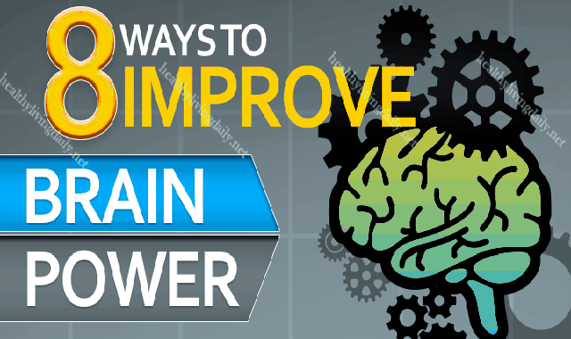8 Ways To Improve Your Brain Power #infographic