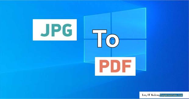 Cara Mengonversi JPG ke PDF di Windows 10
