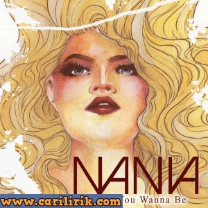 Nania - Be What You Wanna Be