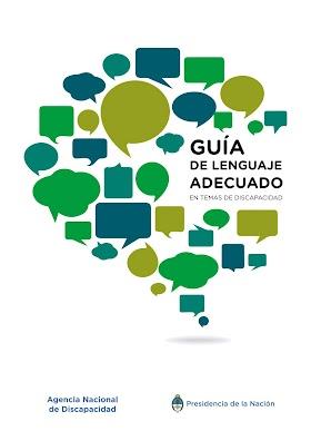 Guía de Lenguaje Adecuado en temas de Discapacidad - Agencia Nacional de Discapacidad.