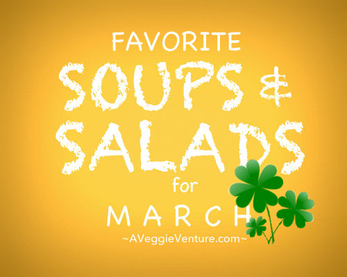 Seasonal Soups & Salads for March, a monthly feature ♥ A Veggie Venture