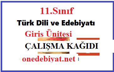 11.Sınıf Türk Dili ve Edebiyatı 1. Ünite-Giriş Ünitesi Çalışma Kağıdı