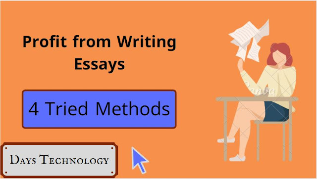Profit from Writing Essays: Top 4 Tried Methods in 2020